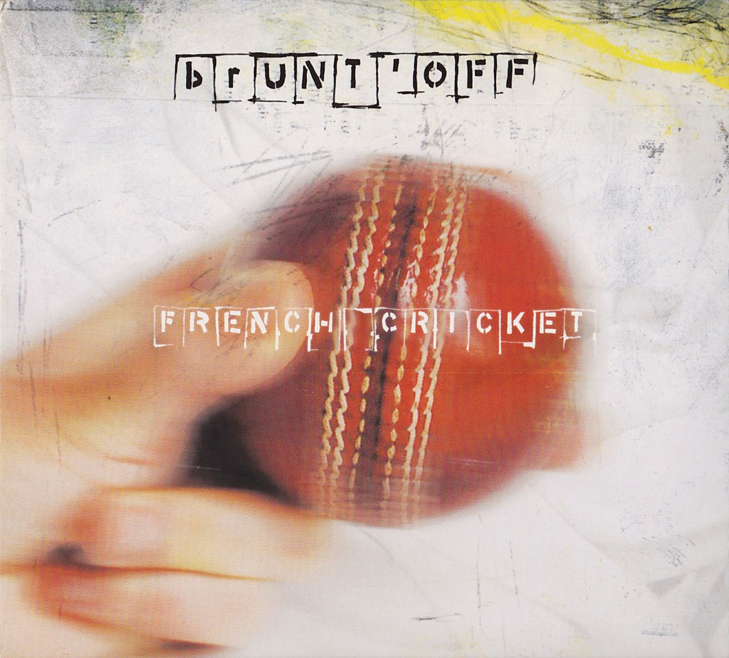 Brunt'Off - French Cricket